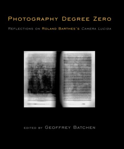 9780262516662: Photography Degree Zero: Reflections on Roland Barthes's Camera Lucida