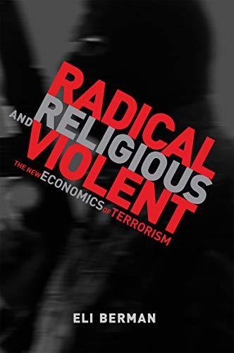 9780262516679: Radical, Religious, and Violent: The New Economics of Terrorism (MIT Press)