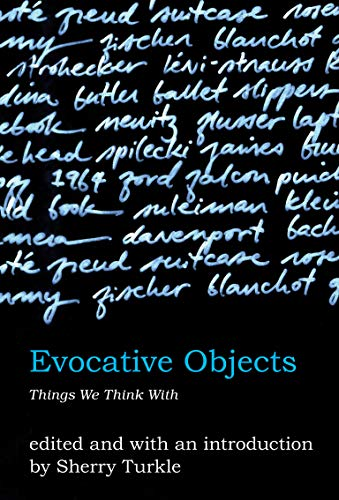 9780262516778: Evocative Objects: Things We Think With