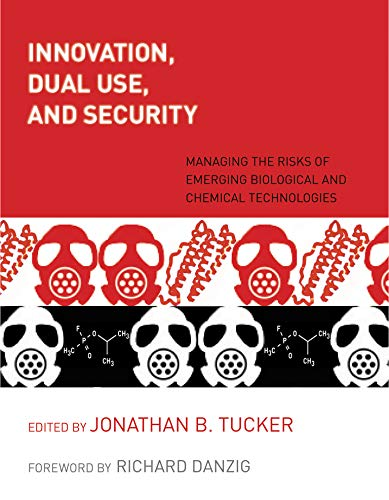 9780262516969: Innovation, Dual Use, and Security: Managing the Risks of Emerging Biological and Chemical Technologies (The MIT Press)