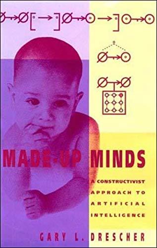 9780262517089: Made-Up Minds: A Constructivist Approach to Artificial Intelligence (Artificial Intelligence Series)