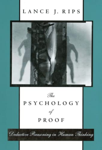9780262517218: The Psychology of Proof: Deductive Reasoning in Human Thinking
