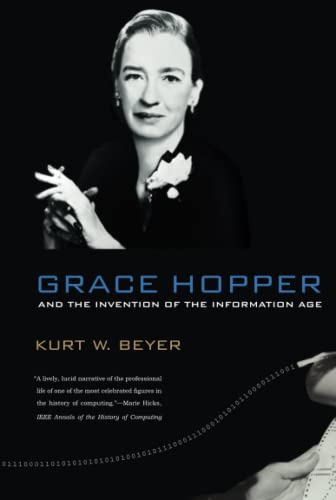9780262517263: Grace Hopper and the Invention of the Information Age (Lemelson Center Studies in Invention and Innovation)