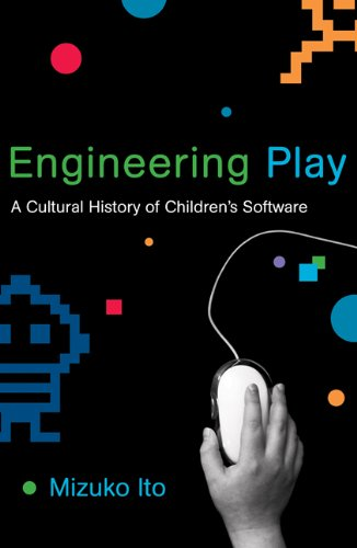 9780262517386: Engineering Play: A Cultural History of Children's Software (The John D. and Catherine T. MacArthur Foundation Series on Digital Media and Learning)