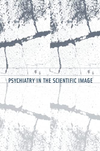 9780262517447: Psychiatry in the Scientific Image (Philosophical Psychopathology)