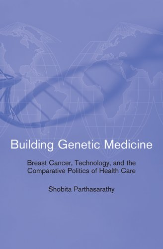 9780262517478: Building Genetic Medicine: Breast Cancer, Technology, and the Comparative Politics of Health Care (Inside Technology)