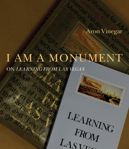I Am a Monument: On Learning from Las Vegas.