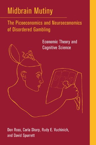 9780262517584: Midbrain Mutiny – The Picoeconomics and Neuroeconomics of Disordered Gambling – Economic Theory and Cognitive Science