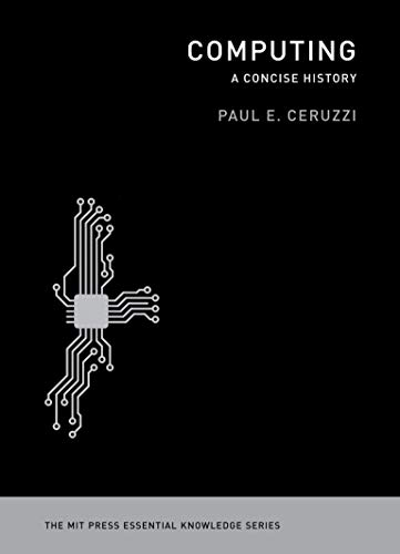 9780262517676: Computing: A Concise History (The MIT Press Essential Knowledge series)