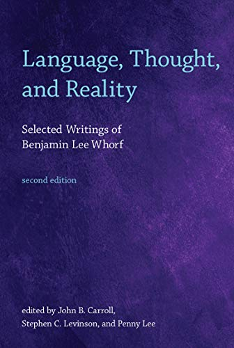 9780262517751: Language, Thought, and Reality: Selected Writings of Benjamin Lee Whorf