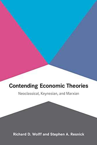 9780262517836: Contending Economic Theories: Neoclassical, Keynesian, and Marxian (MIT Press)