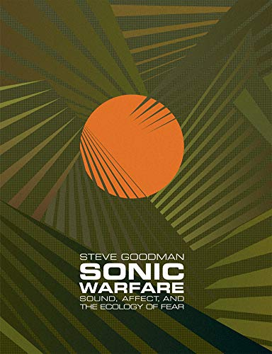 9780262517959: Sonic Warfare: Sound, Affect, and the Ecology of Fear (Technologies of Lived Abstraction)