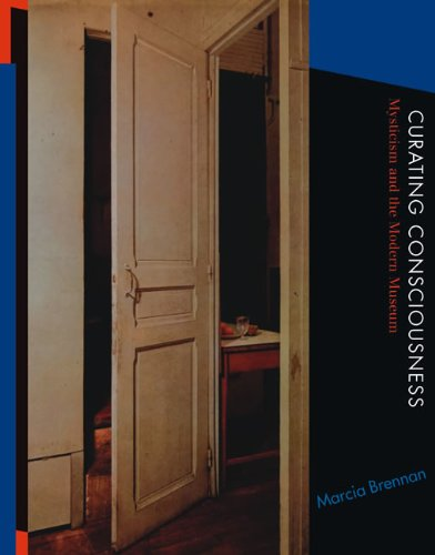 9780262518093: Curating Consciousness: Mysticism and the Modern Museum (The MIT Press)