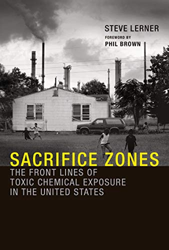 9780262518178: Sacrifice Zones: The Front Lines of Toxic Chemical Exposure in the United States (MIT Press)