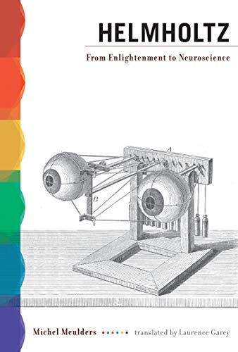 9780262518192: Helmholtz: From Enlightenment to Neuroscience (MIT Press)