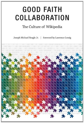 9780262518208: Good Faith Collaboration: The Culture of Wikipedia (History and Foundations of Information Science)