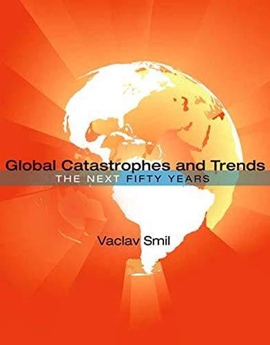 9780262518222: Global Catastrophes and Trends: The Next Fifty Years (The MIT Press)