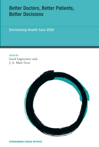 9780262518529: Better Doctors, Better Patients, Better Decisions: Envisioning Health Care 2020 (Strüngmann Forum Reports)