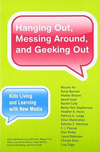 9780262518543: Hanging Out, Messing Around, and Geeking Out - Kids Living and Learning with New Media