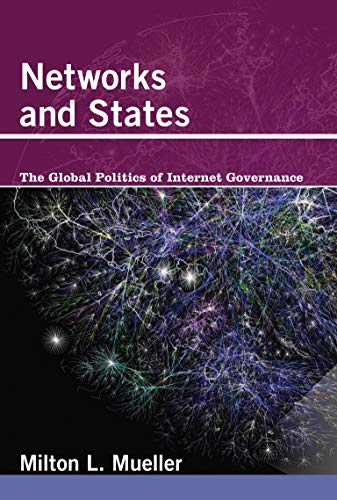9780262518574: Networks and States - The Global Politics of Internet Governance