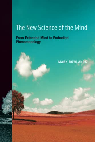 9780262518581: The New Science of the Mind - From Extended Mind to Embodied Phenomenology