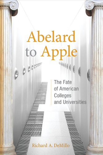9780262518628: Abelard to Apple: The Fate of American Colleges and Universities (MIT Press)