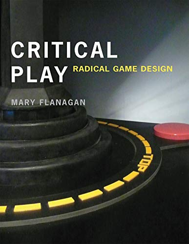 9780262518659: Critical Play: Radical Game Design (MIT Press)