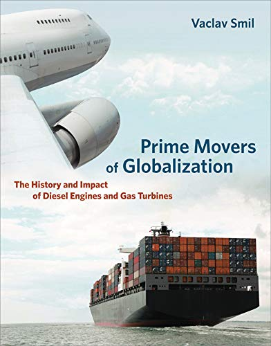 9780262518765: Prime Movers of Globalization: The History and Impact of Diesel Engines and Gas Turbines