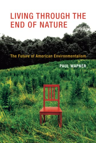 9780262518796: Living Through the End of Nature: The Future of American Environmentalism (MIT Press)
