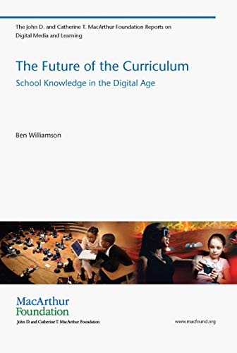 9780262518826: The Future of the Curriculum: School Knowledge in the Digital Age (John D. and Catherine T. MacArthur Foundation Reports on Digital Media and Learning)