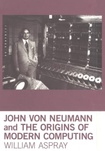9780262518857: John Von Neumann and the Origins of Modern Computing (History of Computing)