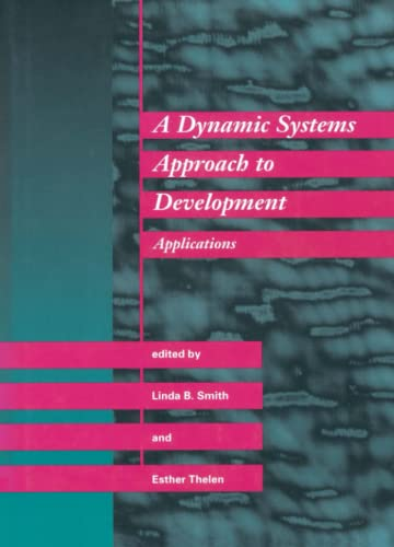 9780262519441: A Dynamic Systems Approach to Development: Applications (Cognitive Psychology)
