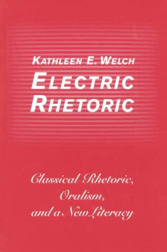 9780262519472: Electric Rhetoric: Classical Rhetoric, Oralism, and a New Literacy (Digital Communication)