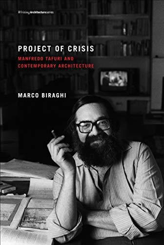 Project of Crisis : Manfredo Tafuri and: Marco Biraghi