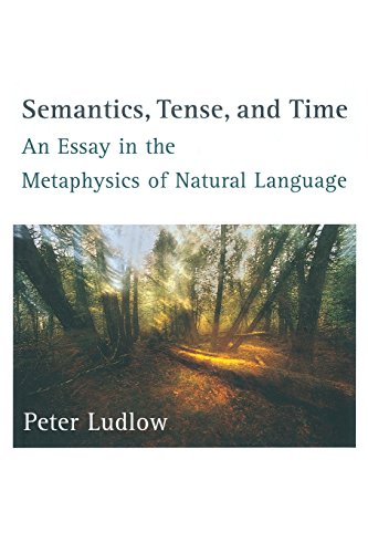 9780262519762: Semantics, Tense, and Time: An Essay in the Metaphysics of Natural Language (MIT Press)