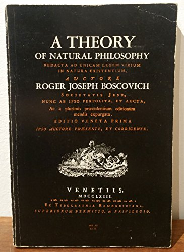 A Theory of Natural Philosophy: Boscovich, Roger Joseph, S.J.