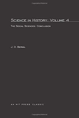Science in History: Social Sciences: A Conclusion v. 4 (Paperback): J. D. Bernal