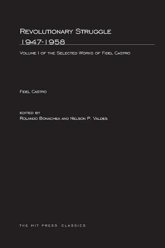 9780262520270: Revolutionary Struggle 1947--1958: Selected Works of Fidel Castro (MIT Press) (Volume 1)