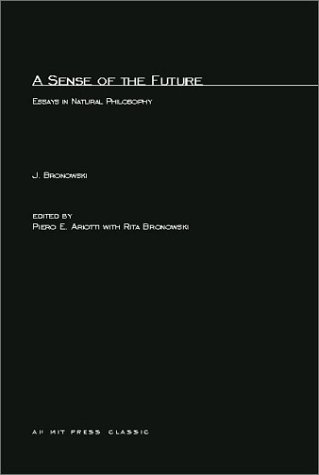 9780262520508: A Sense of the Future: Essays in Natural Philosophy