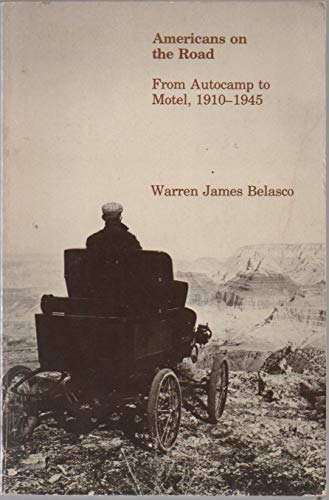 9780262520713: Americans on the Road: From Autocamp to Motel, 1910-1945