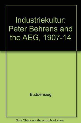 9780262521178: Industriekultur: Peter Behrens and the AEG, 1907-1914