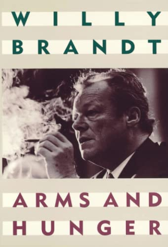 Arms and hunger.: Brandt, Willy.