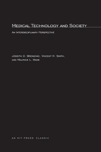Medical Technology and Society: An Interdisciplinary Perspective: Bronzino, Joseph D.,