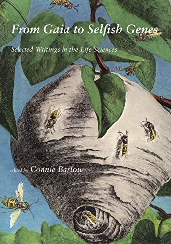 From Gaia to Selfish Genes : selected Writings in the Life Sciences.: Barlow, Connie (ed.).