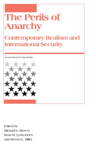 The perils of anarchy : contemporary realism and international security.: Brown, Michael E., Sean M...