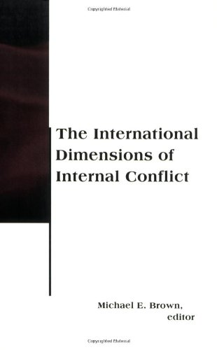 The international dimensions of internal conflict.: Brown, Michael E. (ed.)