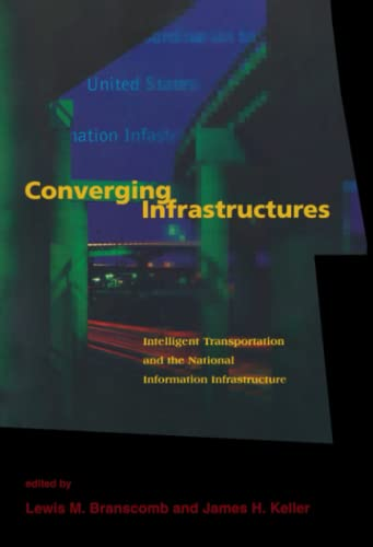 Converging Infrastructures : Intelligent Transportation and the National Information Infrastructure...