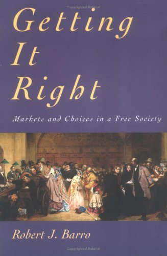 9780262522267: Getting It Right: Markets and Choices in a Free Society
