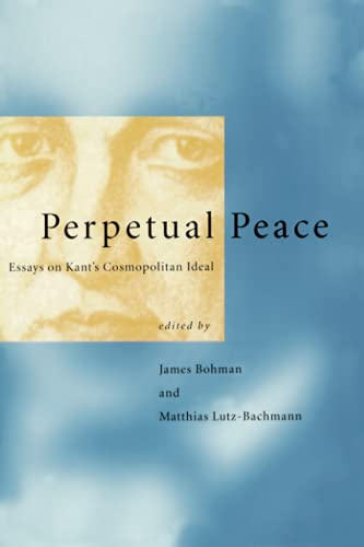 9780262522359: Perpetual Peace: Essays on Kant's Cosmopolitan Ideal (Studies in Contemporary German Social Thought)