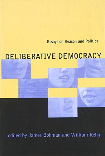 Deliberative Democracy: Bohman, James